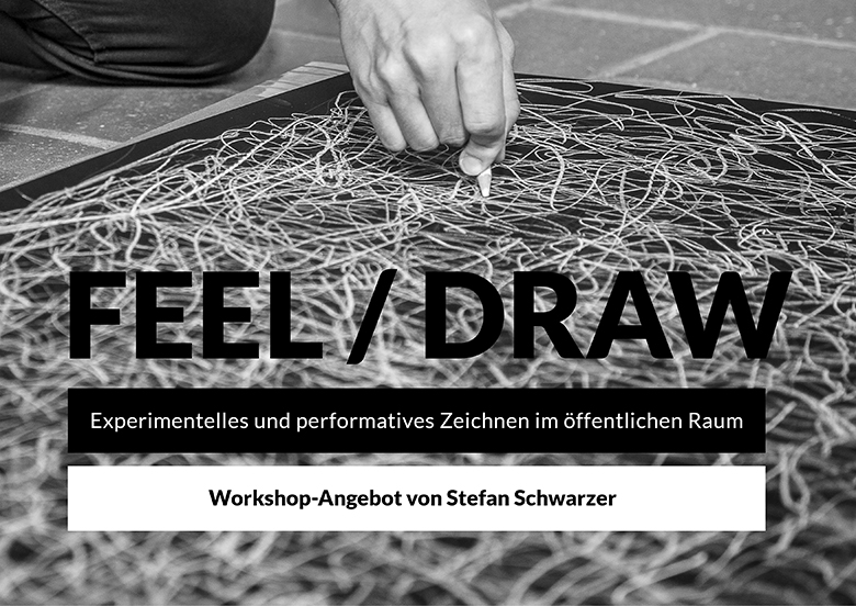 Stefan-Schwarzer_FEEL_DRAW_2019(01)Workshop